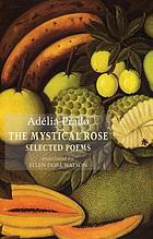 The Mystical Rose : Selected Poems.