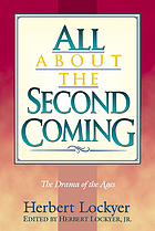 All about the second coming : [the drama of the ages]
