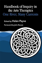 Handbook of inquiry in the arts therapies : one river, many currents