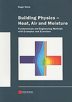 Building physics--heat, air and moisture : fundamentals and engineering methods with examples and exercises