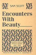 Encounters with beauty : excerpts from an artist's journal 1963-2006