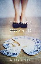 Things unsaid : a novel