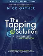 The tapping solution : a revolutionary system for stress-free living