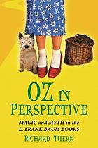 Oz in perspective : magic and myth in the L. Frank Baum books