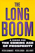 The long boom : a vision for the coming age of prosperity