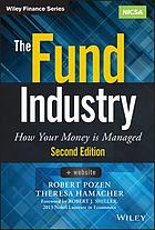 The fund industry : how your money is managed