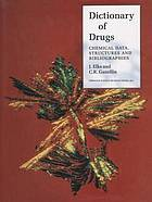 Dictionary of drugs : chemical data, structures, and bibliographies