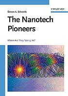 The nanotech pioneers : where are they taking us?