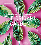 The origami garden : perfectly mindful origami