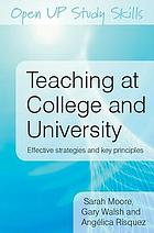 Teaching at College and University : Effective Strategies and Key Principles.