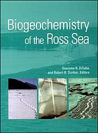 Biogeochemistry of the Ross Sea