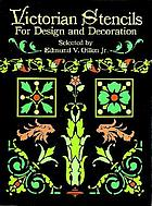 Victorian stencils for design and decoration.