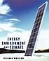 Energy, environment, and climate by  Richard Wolfson