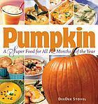 Pumpkin : a super food for all 12 months of the year