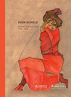 Egon Schiele : letters and poems 1910-1912 from the Leopold Collection