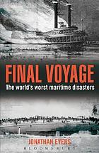 Final voyage : the world's worst maritime disasters