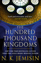 The hundred thousand kingdoms : book one of the Inheritance trilogy