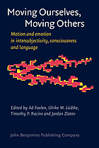 Moving ourselves, moving others : motion and emotion in intersubjectivity, consciousness and language