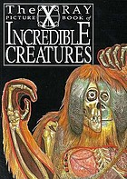 The X-ray picture book of incredible creatures