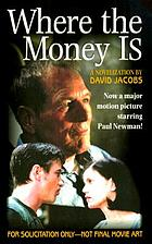 Where the money is : novelization