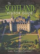 The Scotland visitor guide : the ultimate guide to Scotland's attractions