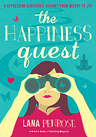 The happiness quest : a depressions survivor's journey from misery to joy