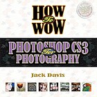 How to wow. Photoshop CS3 for photography