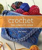 Crochet : the complete guide