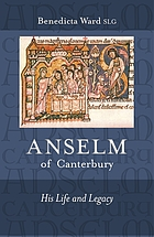 Anselm of Canterbury : his life and legacy