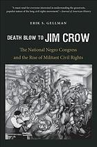 Death blow to Jim Crow : the National Negro Congress and the rise of militant civil rights
