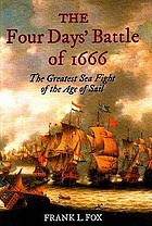 The four days' battle of 1666 : the greatest sea fight of the age of sail