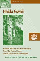 Haida Gwaii : human history and environment from the time of loon to the time of the iron people