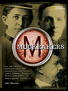 Muckrakers : how Ida Tarbell, Upton Sinclair, and Lincoln Steffens helped expose scandal, inspire reform, and invent investigative journalism