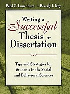 Writing a successful thesis or dissertation : tips and strategies for students in the social and behavioral sciences