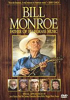 Bill Monroe : father of bluegrass music