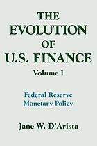 The evolution of U.S. finance 1. Federal reserve monetary policy.