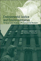 Environmental justice and environmentalism : the social justice challenge to the environmental movement
