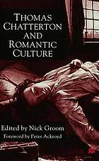 Thomas Chatterton and romantic culture