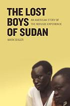 The lost boys of Sudan : an American story of the refugee experience