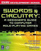 Swords & circuitry : a designer's guide to computer role playing games