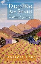 Digging for Spain : a writer's journey