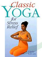Classic yoga for stress relief