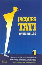 Jacques Tati : his life and art