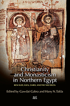 Christianity and monasticism in northern Egypt : Beni Suef, Giza, Cairo, and the Nile Delta