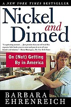 Nickel and dimed : on (not) getting by in America