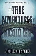 The true adventures of Nicolò Zen : a novel