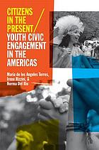 Citizens in the present : youth civic engagement in the Americas
