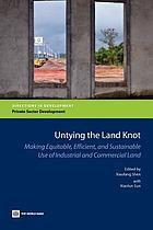 Untying the Land Knot : Making Equitable, Efficient, and Sustainable Use of Industrial and Commercial Land.