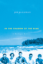 In the shadow of the bear : a Michigan memoir