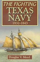 The fighting Texas Navy, 1832-1843